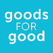 goods for good