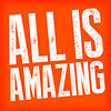 All Is Amazing