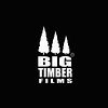 BIG TIMBER FILMS