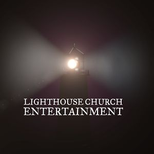 Profile picture for Lighthouse Church Entertainment