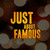 Just About Famous - Documentary