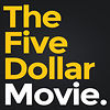 The Five Dollar Movie