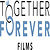 Together Forever Films