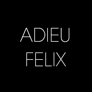Profile picture for Adieu Felix