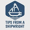 Tips from a Shipwright