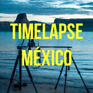 Profile picture for Timelapse Mexico