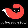 A Fox on a Box