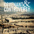 Covenant & Controversy