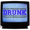Drunk Skateboards