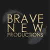 BRAVE NEW  PRODUCTIONS