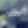 Forcible Shorts