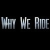 WHY WE RIDE FILM