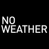 NO WEATHER