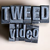 TWEED VIDEO