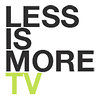 Less is more TV