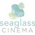 Seaglass Cinema