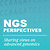 NGS Perspectives