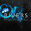 Rivers Church Media