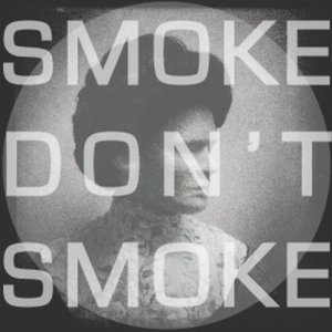 Profile picture for smokeDONTsmoke
