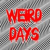 Weird Days