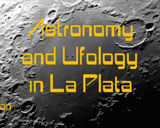 LPFE astronomy and ufology in la plata part wan