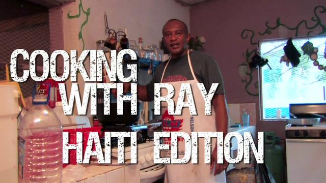 Cooking with Ray – Haiti Edition