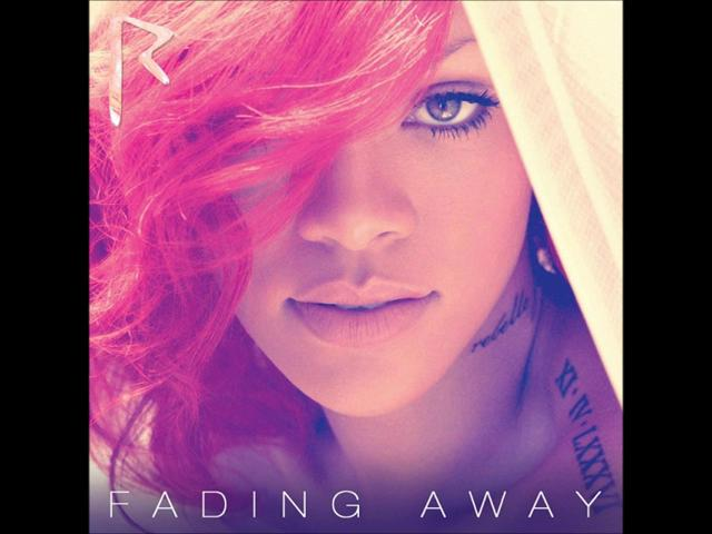Rihanna - Fading Away