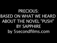 Precious: Based on What We Heard About the Novel Push by Sapphire