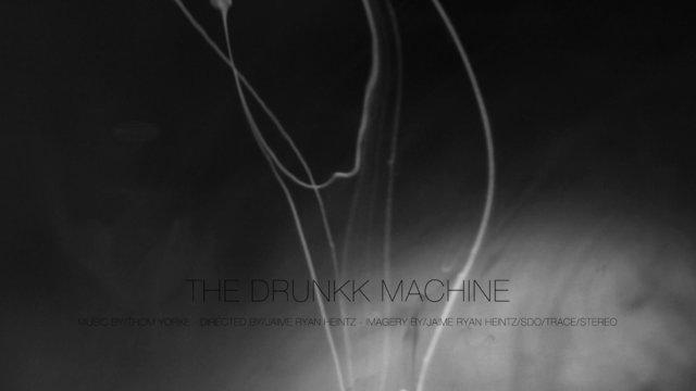 THOM YORKE - THE DRUNKK MACHINE