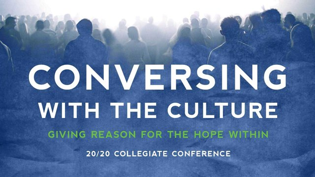 Conversing with the Culture – 2011 20/20 Collegiate Conference