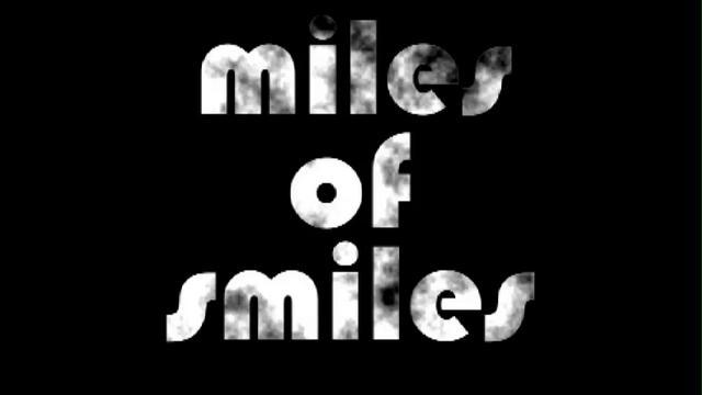 Miles Of Smiles Suite On Vimeo