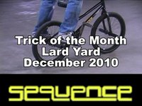 Trick of the Month Lard Yard sponsored By Sequence