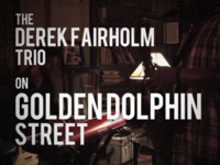 Derek Fairholm Trio feat. Troy Roberts - On Golden Dolphin Street