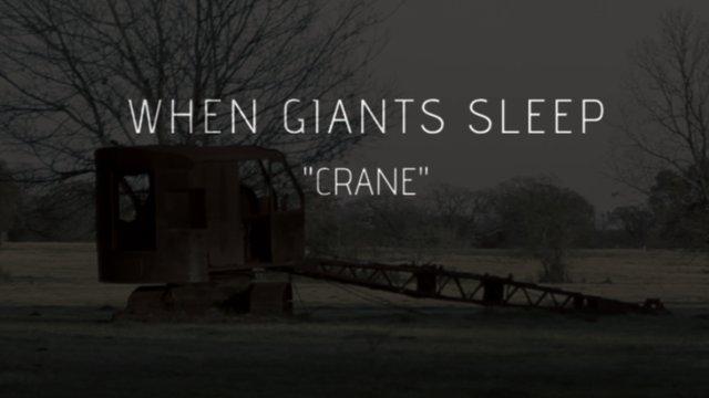 """When Giants Sleep - """"CRANE"""""""