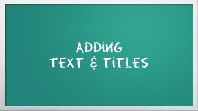 Video 101: Adding Text &amp; Titles with iMovie