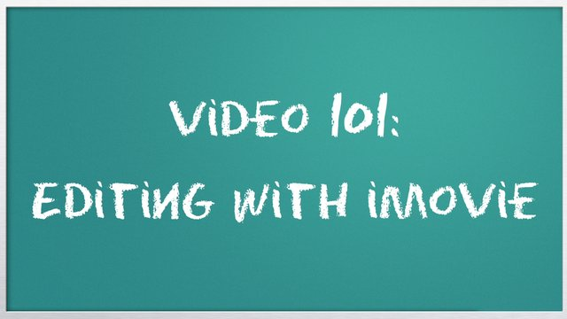 Video 101: Editing with iMovie