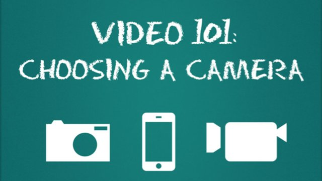 Video 101: Choosing a Camera