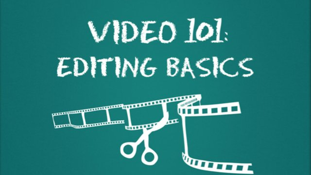 Video 101: Editing Basics