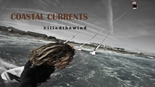 killedthewind - COASTAL CURRENTS