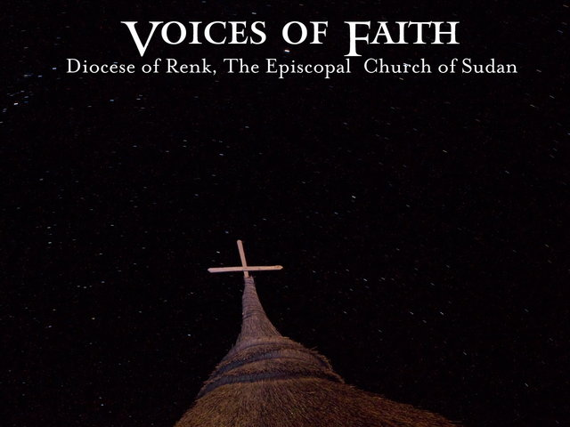 Voices of Faith: Diocese of Renk, The Episcopal Church of Sudan