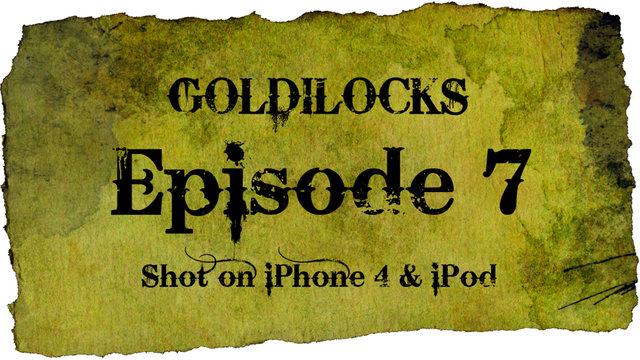 "Goldilocks - the iPhone 4 Mobile Series [Episode 7 - ""Strike A Deal""]"