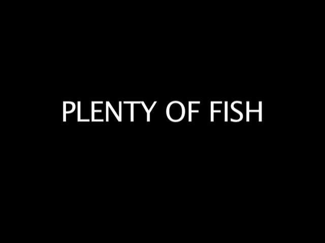 Plenty of fish on vimeo for Pleny of fish