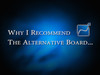 Why I Recommend The Alternative Board