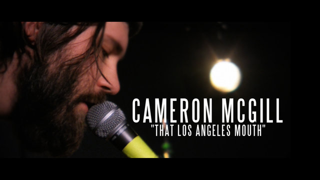 "Cameron McGill - ""That Los Angeles Mouth"""