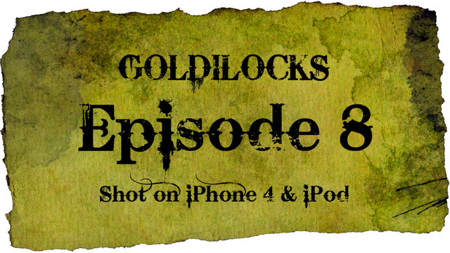 "Goldilocks - the iPhone 4 Mobile Series [Episode 8 - ""An Old Friend""]"