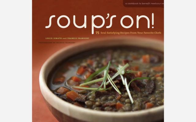 Soup's On: 75 Soul-Satisfying Recipes from Your Favorite Chefs