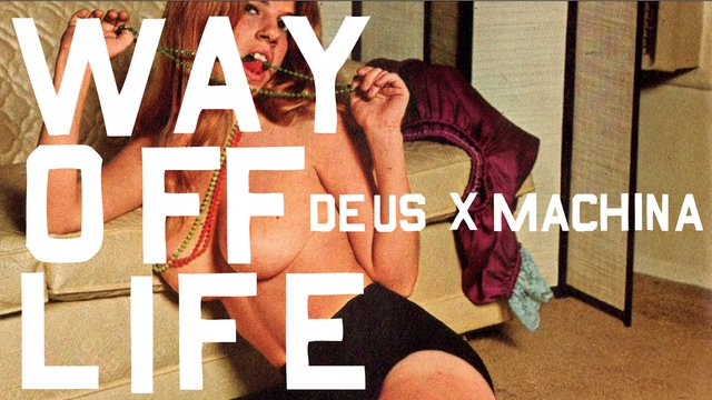 Video | WAY OFF LIFE – Deus Ex Machina Spring 2011