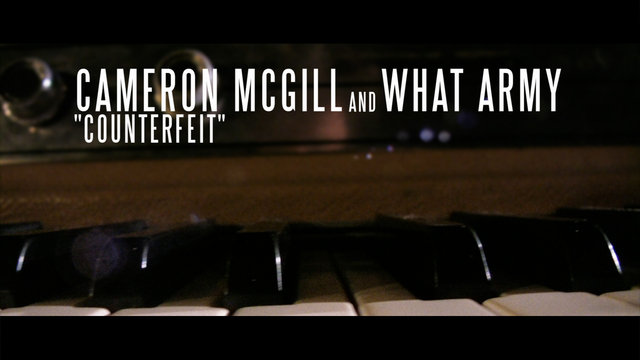 "Cameron McGill and What Army - ""Counterfeit"""