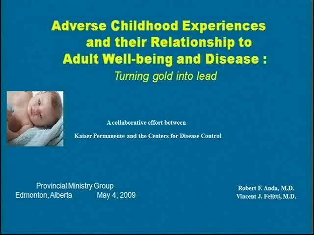 Adverse Childhood Effect Study with Dr. Vincent Felitti on