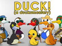 Duck! (a duckumentary)